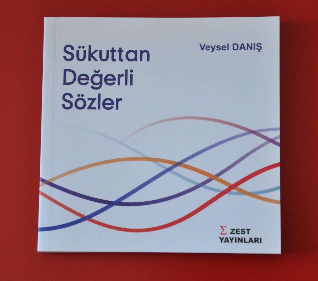Sükuttan Değerli Sözler, Veysel Danış, ZEST Yayınları